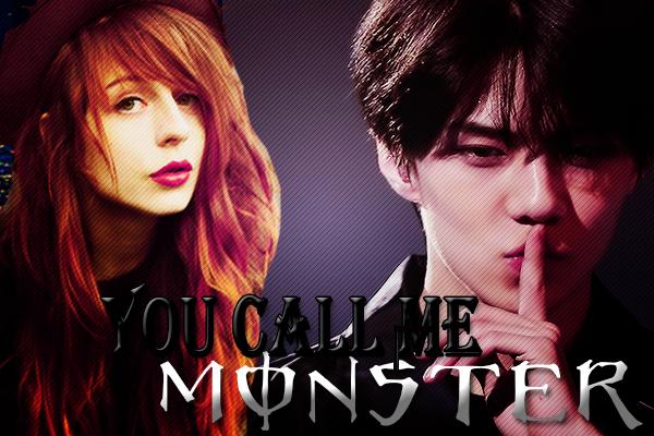 Fanfic / Fanfiction You Call Me Monster - Imagine Sehun