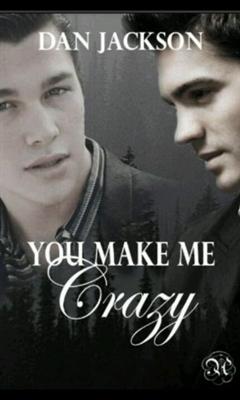 Fanfic / Fanfiction You Make Me Crazy