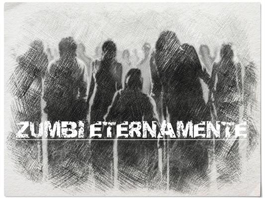 Fanfic / Fanfiction Zumbis eternamente