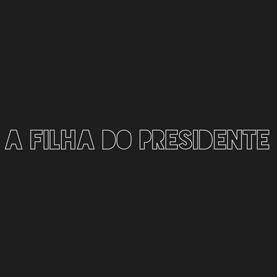 Fanfic / Fanfiction > A Filha do Presidente <