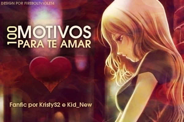 Fanfic / Fanfiction 100 Motivos Para Te Amar