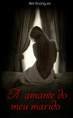Fanfic / Fanfiction A amante do meu marido (Romance lésbico)