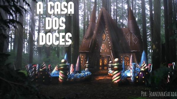Fanfic / Fanfiction A Casa dos Doces