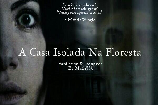 Fanfic / Fanfiction A Casa Isolada Na Floresta