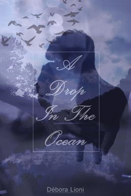 Fanfic / Fanfiction A Drop In The Ocean