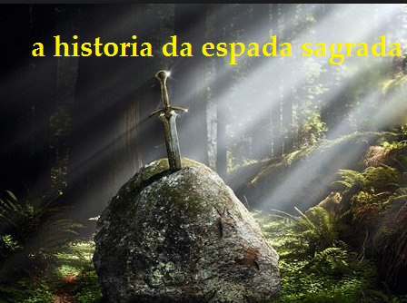 Fanfic / Fanfiction A historia da espada sagrada