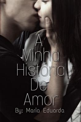 Fanfic / Fanfiction A Minha História de Amor