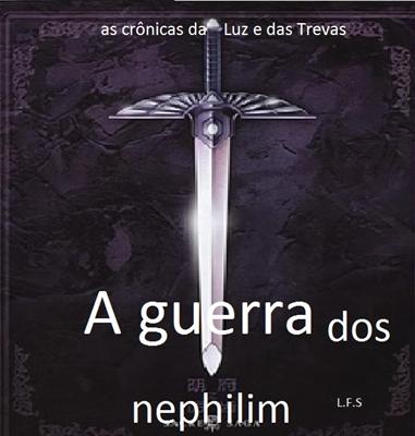 Fanfic / Fanfiction A saga da Luz e das Trevas- a guerra dos Nephilim