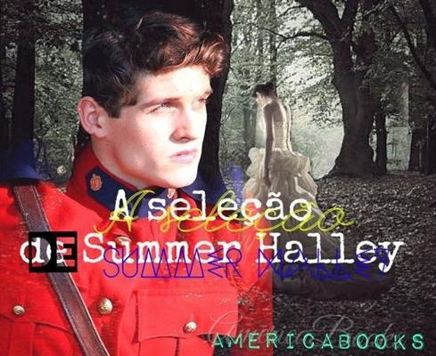 Fanfic / Fanfiction A Seleção de Summer Halley