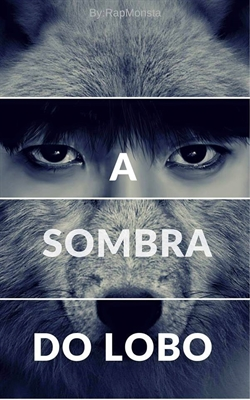 Fanfic / Fanfiction A Sombra do Lobo