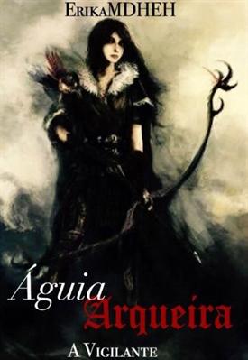 Fanfic / Fanfiction Águia Arqueira