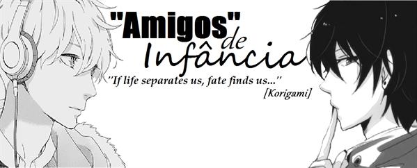 Fanfic / Fanfiction ''Amigos'' de Infância...