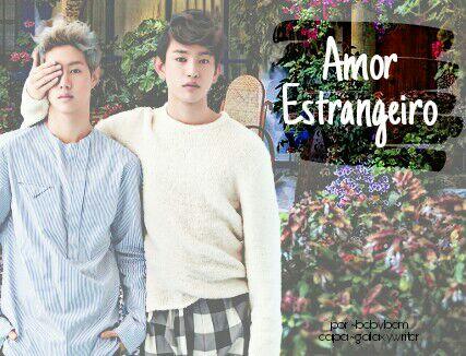 Fanfic / Fanfiction Amor estrangeiro.