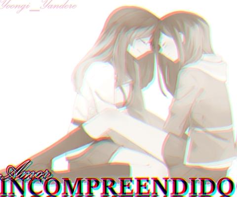 Fanfic / Fanfiction Amor Incompreendido.