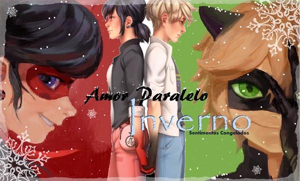 Fanfic / Fanfiction Amor Paralelo - Inverno, sentimentos congelados