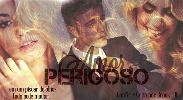 Fanfic / Fanfiction Amor Perigoso -Second Season