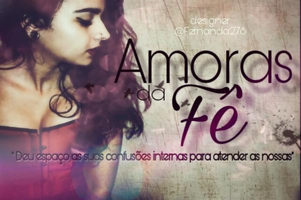Fanfic / Fanfiction Amoras Da Fê