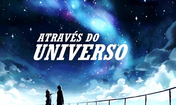Fanfic / Fanfiction Através do Universo