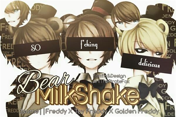 Fanfic / Fanfiction Bear MilkShake