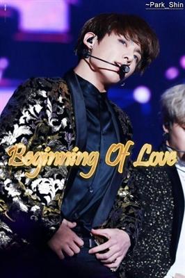 Fanfic / Fanfiction Beginning of Love (imagine Jungkook)