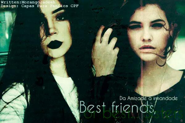 Fanfic / Fanfiction Best Friends, or best...Sisters!