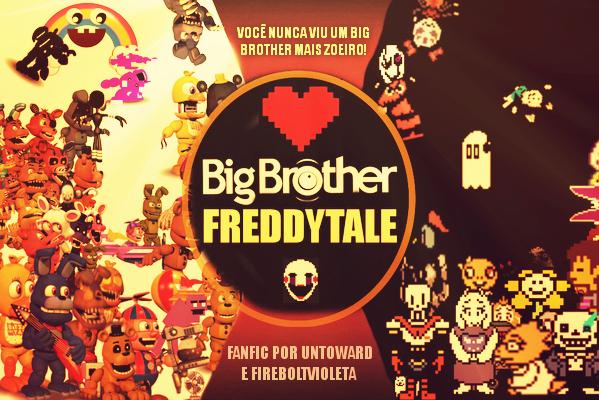 Fanfic / Fanfiction Big Brother Freddytale (FNAF X Undertale)