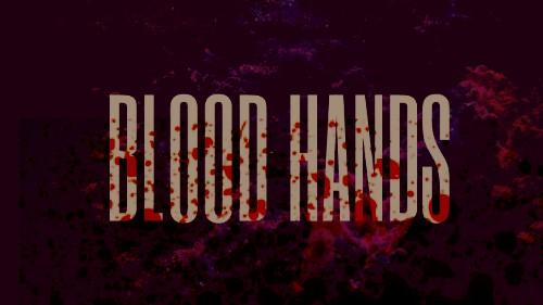 Fanfic / Fanfiction Blood Hands - Mãos Sangrentas.