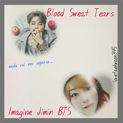 Fanfic / Fanfiction Blood Sweat & Tears - Imagine Jimin BTS