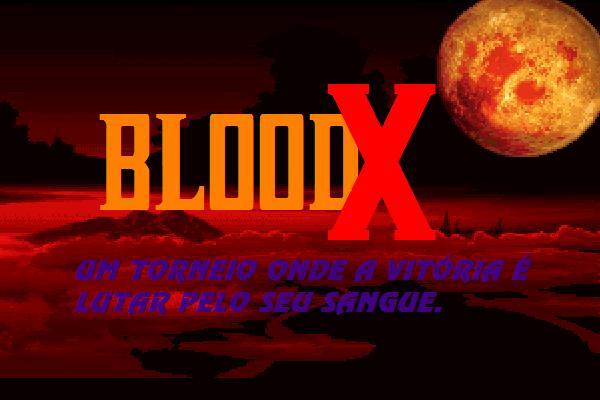 Fanfic / Fanfiction BloodX: Comece o Torneio Sangrento.