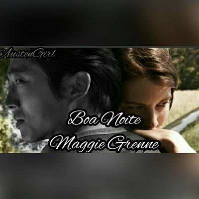 Fanfic / Fanfiction Boa Noite Maggie Grenne