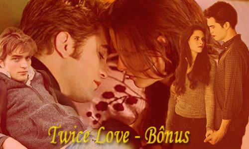 Fanfic / Fanfiction Twice Love - Bônus