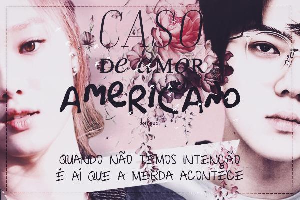 Fanfic / Fanfiction Caso de Amor Americano