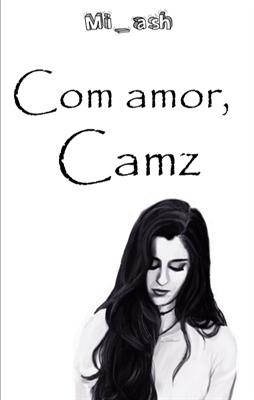 Fanfic / Fanfiction Com amor, Camz. - ONESHOT COMPLETA