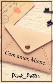 Fanfic / Fanfiction Com amor, Mione. - SHORTFIC