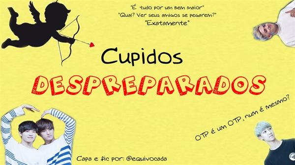 Fanfic / Fanfiction Cupidos despreparados