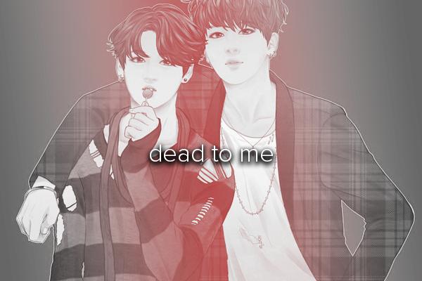 Fanfic / Fanfiction Dead to me jikook