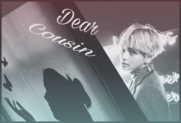 Fanfic / Fanfiction • Dear Cousin! (Incesto Taehyung) BTS •