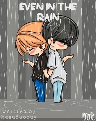 Fanfic / Fanfiction Even In The Rain - REESCREVENDO