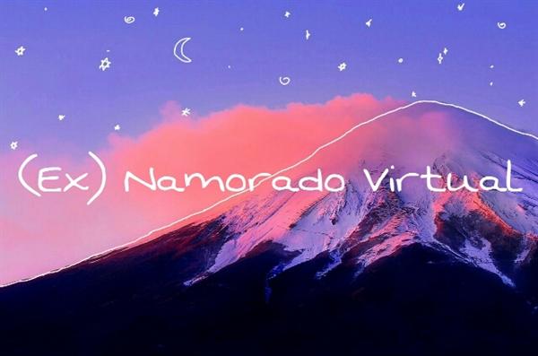 Fanfic / Fanfiction (Ex) Namorado Virtual