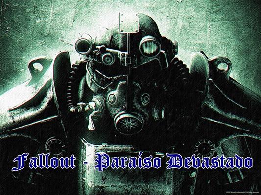 Fanfic / Fanfiction Fallout - Paraíso Devastado
