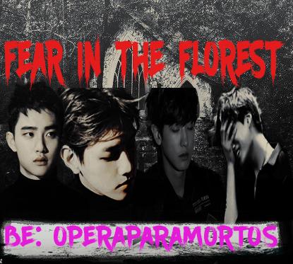 Fanfic / Fanfiction Fear In The Florest