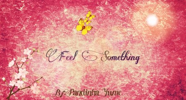 Fanfic / Fanfiction Feel Something - Interativa