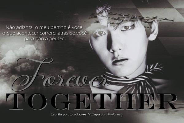 Fanfic / Fanfiction Forever together (Imagine Baekhyun) 1 temporada.