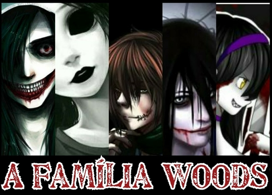 Fanfic / Fanfiction Grimdark - A Família Woods
