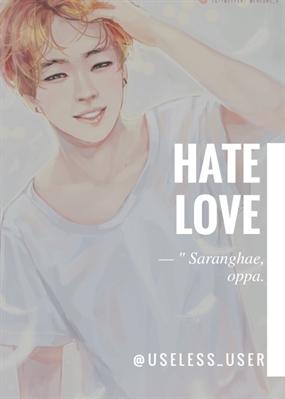 Fanfic / Fanfiction HATE LOVE
