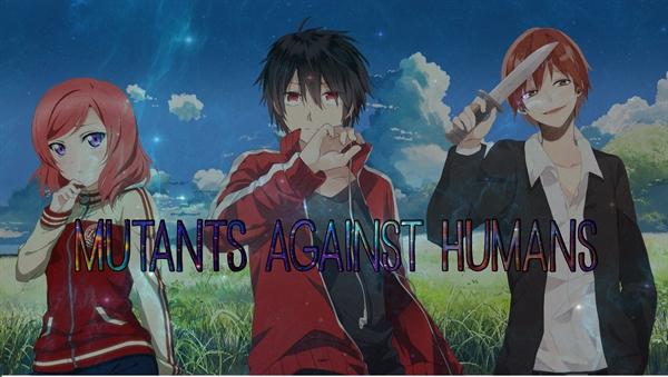Fanfic / Fanfiction Mutants against Humans - Interativa