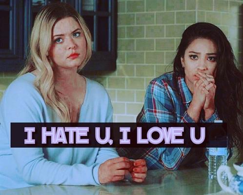 Fanfic / Fanfiction I hate u, i love u - Emison