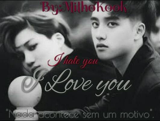 Fanfic / Fanfiction I Hate you /I Love you