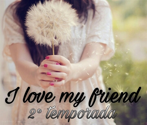 Fanfic / Fanfiction I love my friend 0.2