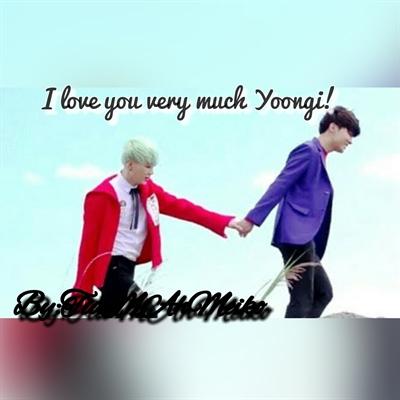 Fanfic / Fanfiction I love you very much Yoongi!(YOONSEOK)